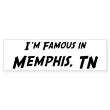 Famous in Memphis Bumper Bumper Sticker