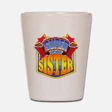 Super Sister Shot Glass