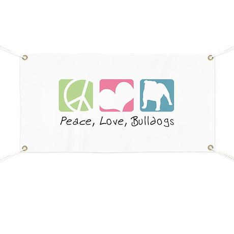 Peace, Love, Bulldogs Banner