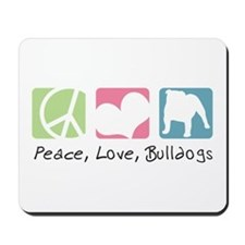 Peace, Love, Bulldogs Mousepad