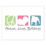 Peace, Love, Bulldogs Small Poster