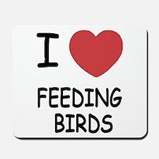 I heart feeding birds Mousepad