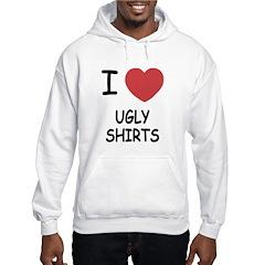 I heart ugly shirts Hoodie