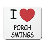 I heart porch swings Mousepad