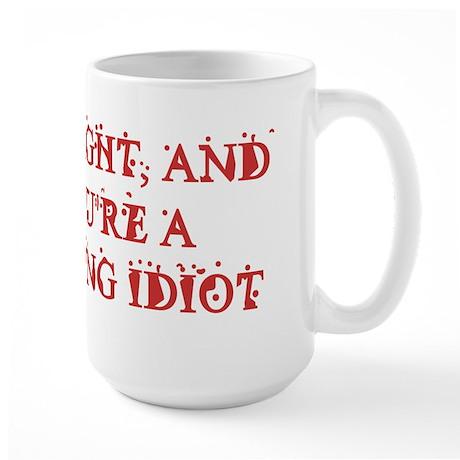 I'm Right Large Mug