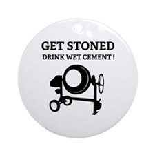 Get Stoned : drink wet cement !