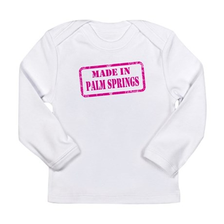 MADE IN PALM SPRINGS Long Sleeve Infant T-Shirt