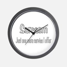 Sarcasm Just one more service I offer Wall Clock