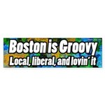 Boston is Groovy local liberal bumper sticker