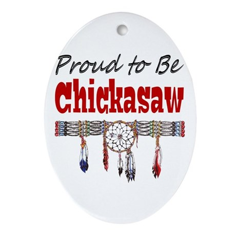 Proud to be Chickasaw Ornament (Oval)