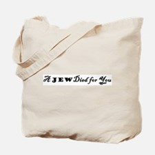 A Jew Died for You Tote Bag