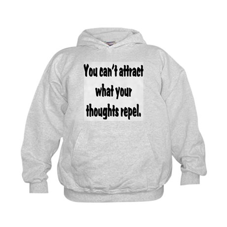 You Can't Attract What Your T Kids Hoodie