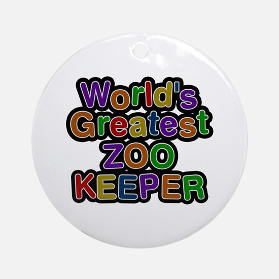 World's Greatest ZOO KEEPER Round Ornament