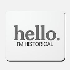 Hello I'm historical Mousepad