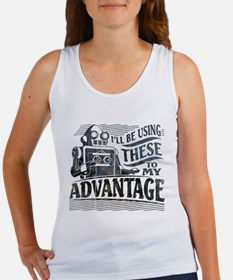 I'll be using these to my advantage Women's Tank T