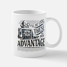 I'll be using these to my advantage Mug