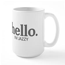 Hello I'm jazzy Mug