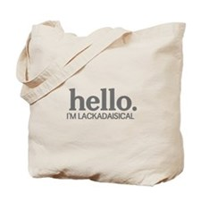 Hello I'm lackadaisical Tote Bag