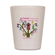 Cancer dosnt care where it gr Shot Glass