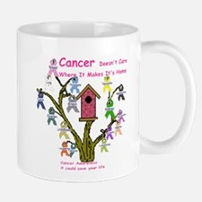 Cancer dosnt care where it gr Mug