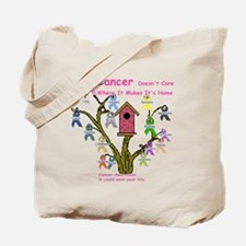 Cancer dosnt care where it gr Tote Bag