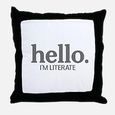 Hello I'm literate Throw Pillow