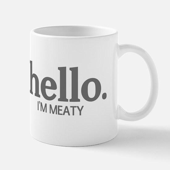 Hello I'm meaty Mug