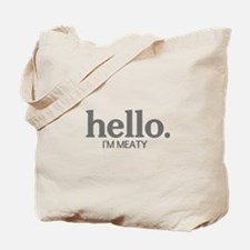 Hello I'm meaty Tote Bag