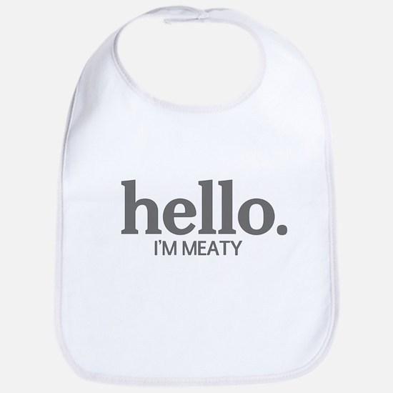 Hello I'm meaty Bib