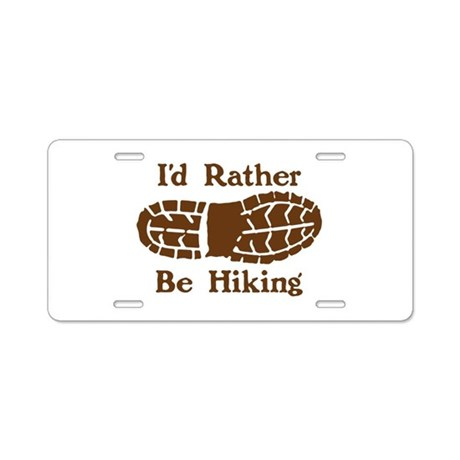 Rather Be Hiking Aluminum License Plate
