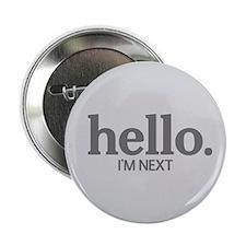 "Hello I'm next 2.25"" Button"