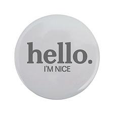 "Hello I'm nice 3.5"" Button"