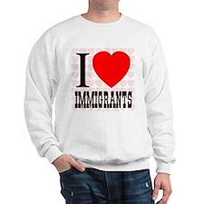 I Love Immigrants Sweatshirt
