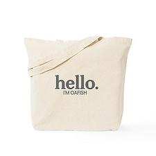 Hello I'm oafish Tote Bag