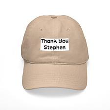 Thank You Stephen Baseball Cap