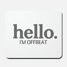 Hello I'm offbeat Mousepad