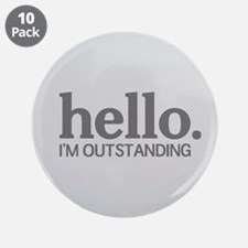 """Hello I'm outstanding 3.5"""" Button (10 pack)"""