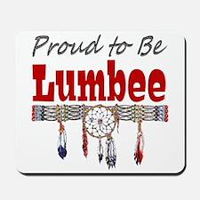 Proud to be Lumbee Mousepad