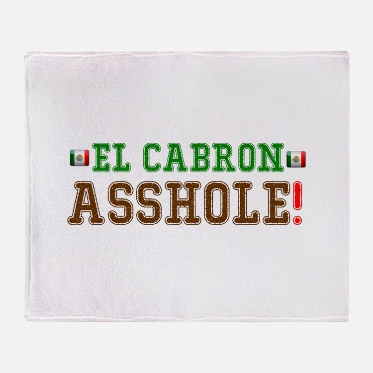 EL CABRON - ASSHOLE - MEXICO! Throw Blanket