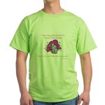 The Master's Creatures Gifts Green T-Shirt