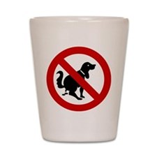 No Dog Poop Sign Shot Glass