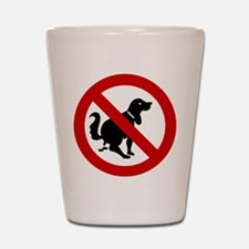 No Dog Poop Sign Shot Glass
