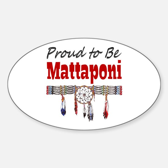 Proud to be Mattaponi Sticker (Oval)