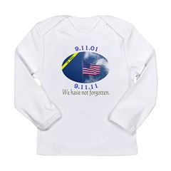 9-11 We Have Not Forgotten Long Sleeve Infant T-Sh