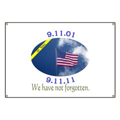 9-11 We Have Not Forgotten Banner