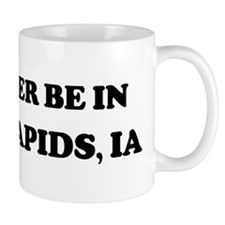 Rather be in Cedar Rapids Mug