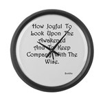 Look Upon The Awakened Gifts Large Wall Clock