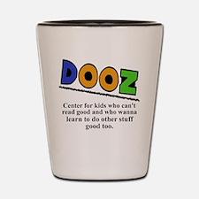 Funny DOOZ Shot Glass