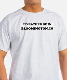 Rather be in Bloomington Ash Grey T-Shirt