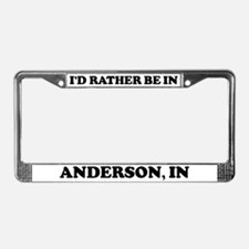 Rather be in Anderson License Plate Frame